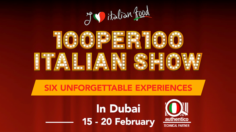 100per100 Italian Show: I love Italian Food tutela il Made in Italy a Dubai