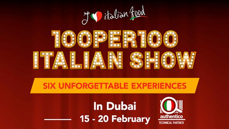100per100 Italian Show: I love Italian Food tutela il Made in Italy a Dubai
