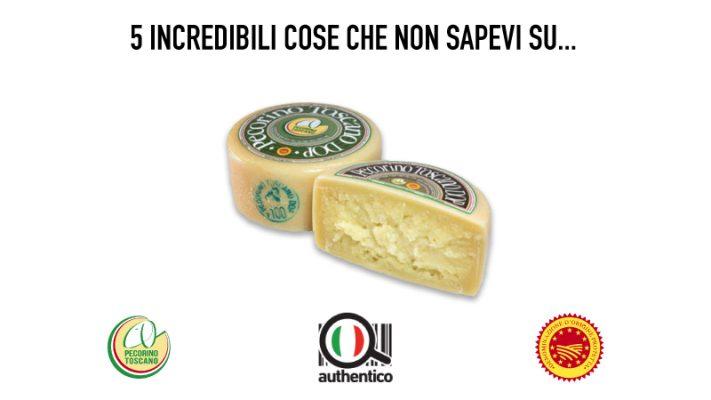 5 incredibili cose che non sapevi sul Pecorino Toscano