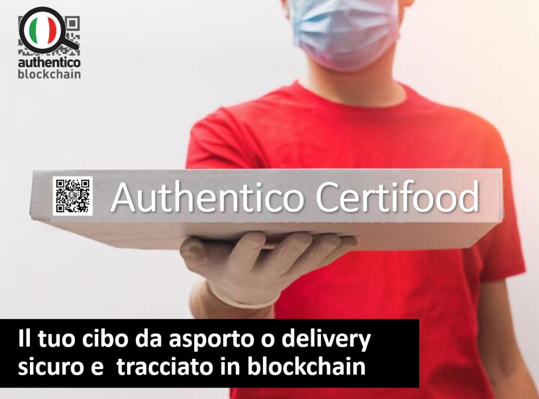 authentico certifood tracciabilita blockchain cibo asporto delivery sicuro garantito igiene sicurezza