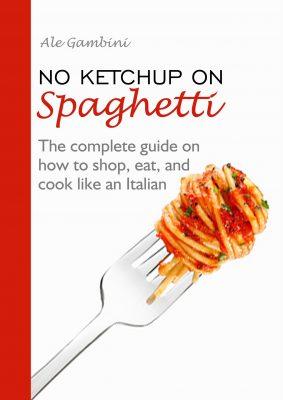 Ale Gambini book No Ketchup on spaghetti